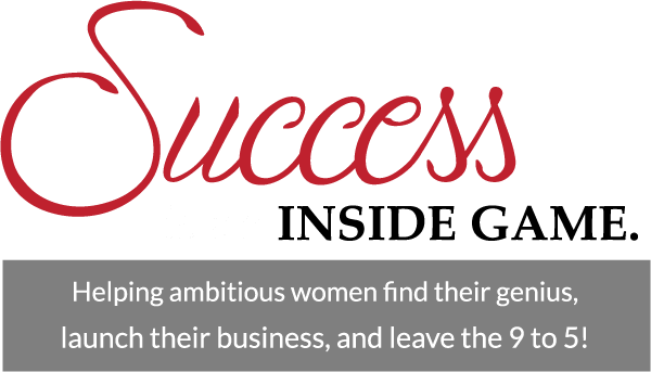Success is an INSIDE GAME. Helping ambitious women find their genius, launch their business, and leave the 9 to 5!